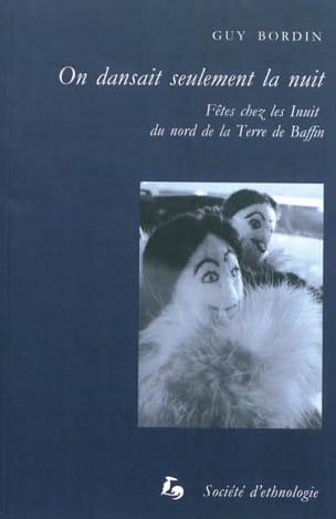 On dansait seulement la nuit - Guy BORDIN - Livre - laflutedepan.com