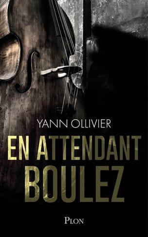 En attendant Boulez Yann OLLIVER Livre Les Arts - laflutedepan