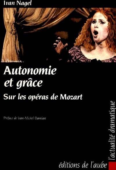 Autonomie et grâce sur les opéras de Mozart - laflutedepan.com