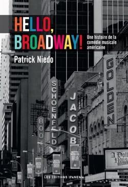 Hello, Broadway ! : une histoire de la comédie musicale américaine - laflutedepan.com