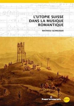 L'utopie suisse dans la musique romantique - laflutedepan.com