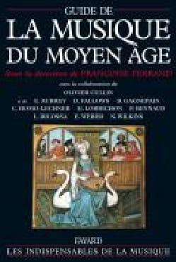 Guide de la musique du Moyen-Age FERRAND Françoise dir. laflutedepan