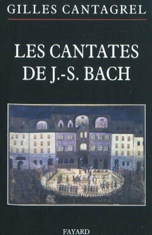 Les Cantates de J-S Bach Gilles CANTAGREL Livre laflutedepan