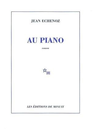 Au piano Jean ECHENOZ Livre Les Arts - laflutedepan
