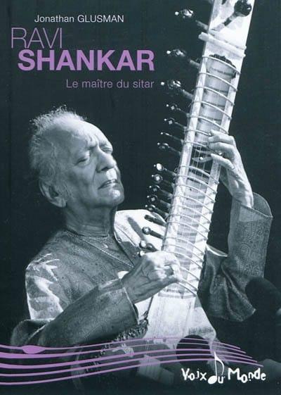Ravi Shankar : le maître du sitar - laflutedepan.com