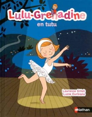 Lulu-Grenadine en tutu - GILLOT - Partition - laflutedepan.com
