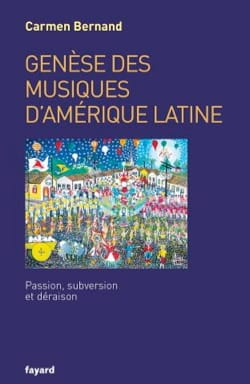 Genèse des musiques d'Amérique latine : passion, subversion et déraison laflutedepan
