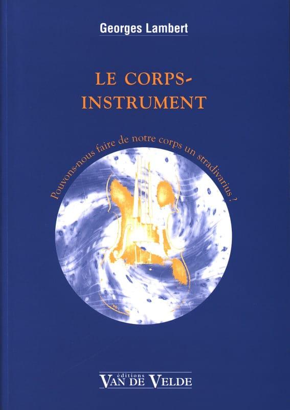 Le corps-instrument : Pouvons-nous faire de notre corps un Stradivarius ? - laflutedepan.com