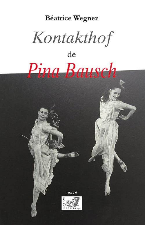 Kontakthof de Pina Bausch - Béatrice WEGNEZ - Livre - laflutedepan.com