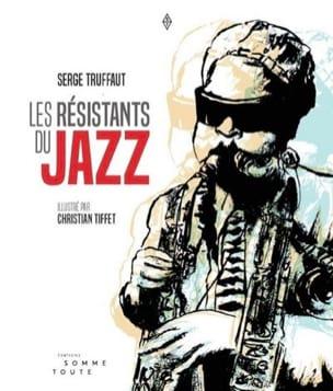 Les résistants du Jazz - Serge TRUFFAUT - Livre - laflutedepan.com