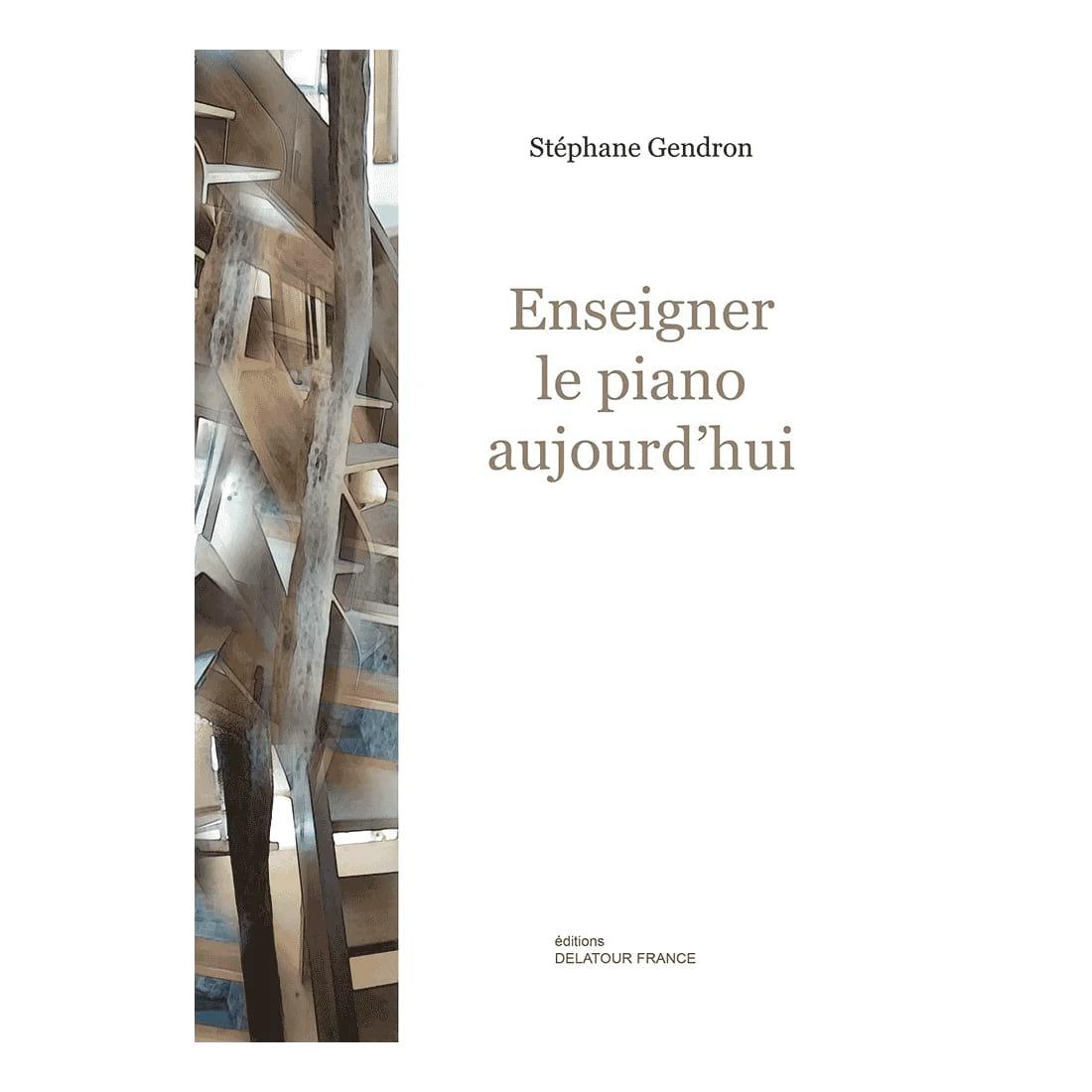Enseigner le piano aujourd'hui - Stéphane GENDRON - laflutedepan.com