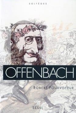 Offenbach - Robert POURVOYEUR - Livre - Les Hommes - laflutedepan.com