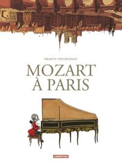 Mozart à Paris Frantz DUCHAZEAU Livre Les Hommes - laflutedepan