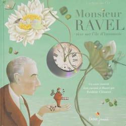 Monsieur Ravel rêve sur l'île d'Insomnie Frédéric CLÉMENT laflutedepan