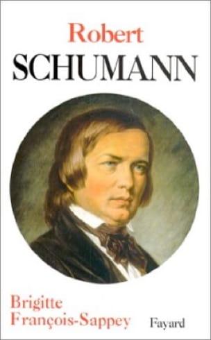 Robert Schumann - FRANÇOIS-SAPPEY Brigitte - Livre - laflutedepan.com