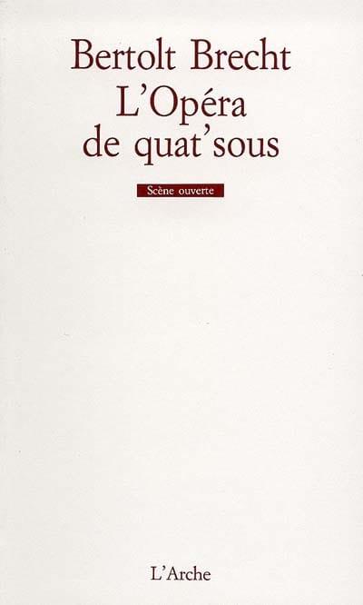 L'Opéra de quat'sous - Bertold BRECHT - Livre - laflutedepan.com