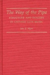 The way of the pipa : structure and imagery in Chinese lute music laflutedepan