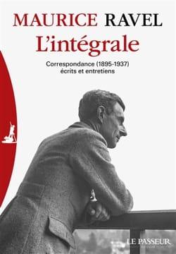 Maurice RAVEL - La integral: correspondencia (1895-1937), escritos y entrevistas. - Livre - di-arezzo.es