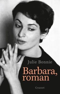 Barbara, roman Julie BONNIE Livre Les Oeuvres - laflutedepan