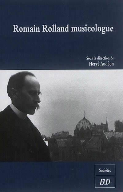 Romain Rolland musicologue - AUDEON Hervé (dir.) - laflutedepan.com