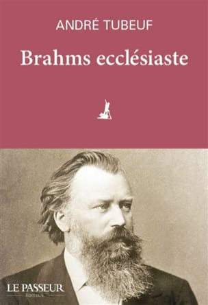 Brahms ecclésiaste - André TUBOEUF - Livre - laflutedepan.com