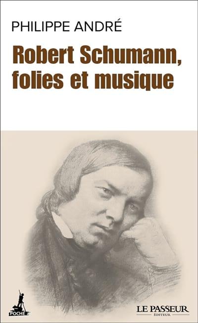 Robert Schumann : folies et musiques - laflutedepan.com