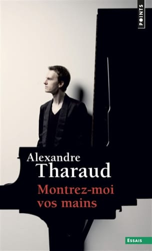 Montrez-moi vos mains Alexandre THARAUD Livre laflutedepan