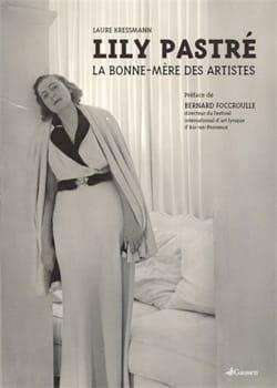 Lily Pastré : la bonne-mère des artistes Laure KRESSMANN laflutedepan