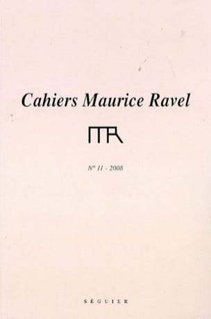 Cahiers Maurice Ravel, n° 11 (2008) - Revue - Livre - laflutedepan.com