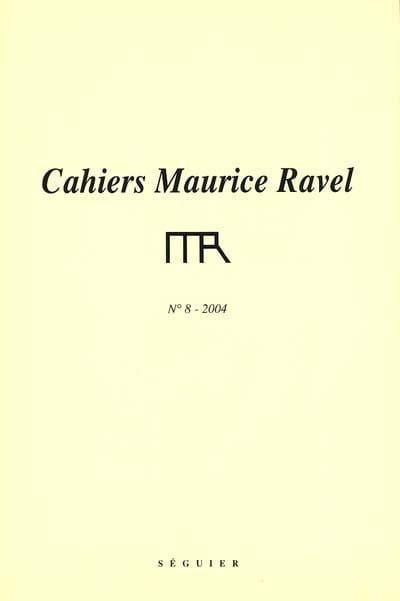 Cahiers Maurice Ravel, n° 8 (2004) - Revue - Livre - laflutedepan.com