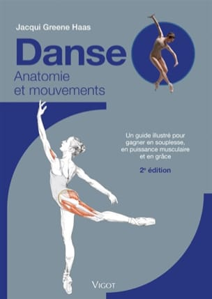 Danse : anatomie et mouvement GREENE HAAS Jacqui Livre laflutedepan
