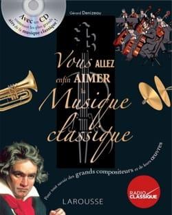 Gérard DENIZEAU - You will finally love classical music - Livre - di-arezzo.co.uk