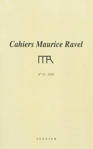Cahiers Maurice Ravel, n° 13 (2010) Revue Livre Revues - laflutedepan