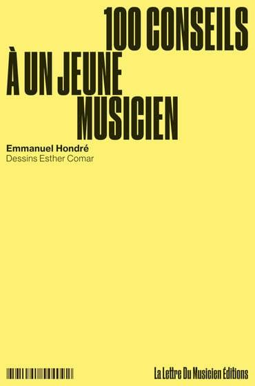100 conseils à un jeune musicien - Emmanuel HONDRE - laflutedepan.com