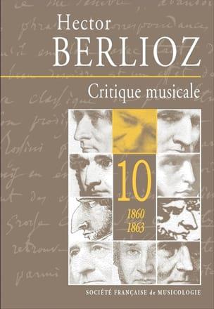 Critique musicale vol.10 (1823-1863) BERLIOZ Livre laflutedepan