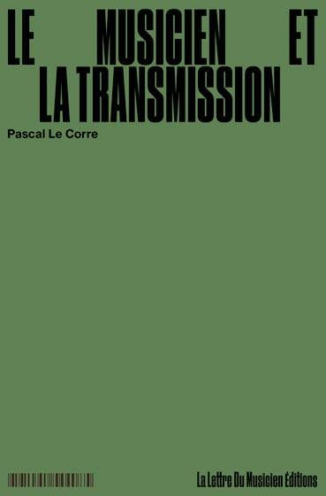 Le musicien et la transmission - LE CORRE Pascal - laflutedepan.com