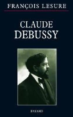 Claude Debussy François LESURE Livre Les Hommes - laflutedepan