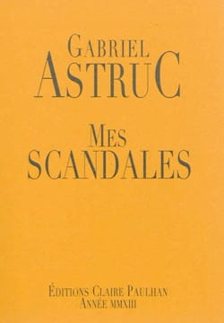 Mes scandales Gabriel ASTRUC Livre Les Hommes - laflutedepan