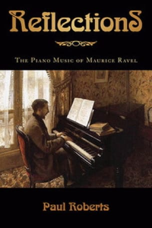 Reflections : the piano music of Maurice Ravel - laflutedepan.com