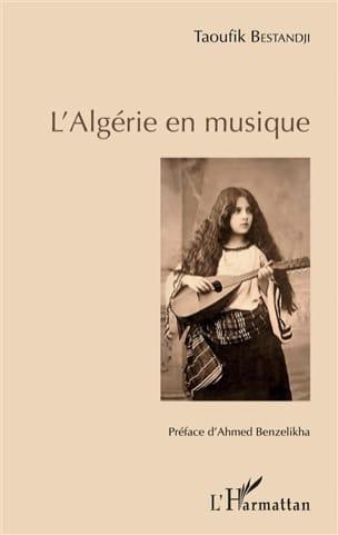 L'Algérie en musique Taoufik BESTANDJI Livre Les Pays - laflutedepan