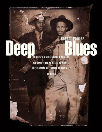 Deep Blues - Robert PALMER - Livre - Les Oeuvres - laflutedepan.com