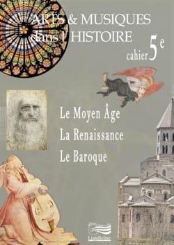 Arts et musiques dans l'Histoire - Cahier 5e laflutedepan