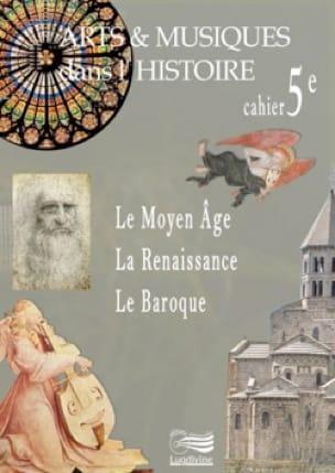 Arts et musiques dans l'Histoire - Cahier 5e - laflutedepan.com