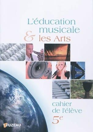 L'éducation musicale & les arts, 5e : cahier de l'élève laflutedepan