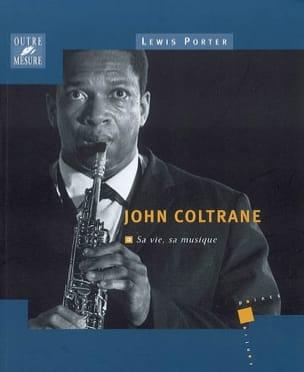 John Coltrane : sa vie, sa musique Lewis PORTER Livre laflutedepan