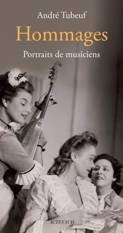 Hommages : Portraits de musiciens - André TUBEUF - laflutedepan.com