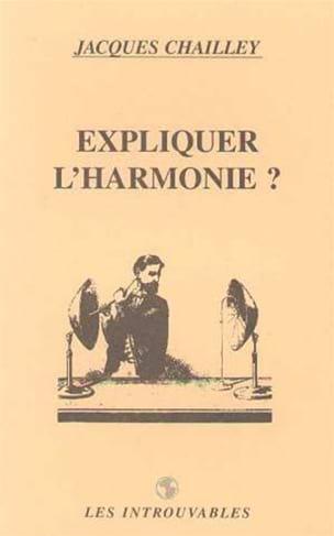 Expliquer l'harmonie ? Jacques CHAILLEY Livre laflutedepan