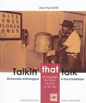 Talkin' that talk : le langage du blues, du jazz et du rap laflutedepan
