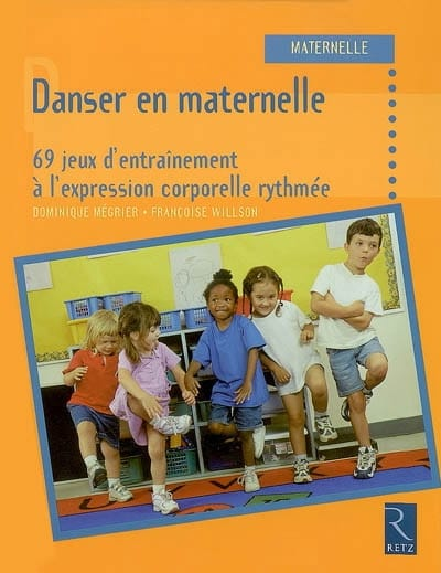 Danser en maternelle : 69 jeux d'entraînement à l'expression corporelle rythmée - laflutedepan.com