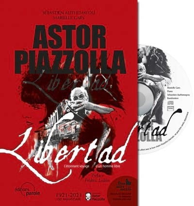 Astor Piazzolla, libertad : l'étonnant voyage d'un homme libre - laflutedepan.com